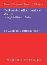 Codice di diritto di autore Vol. 3 - Le leggi del Regno d'Italia