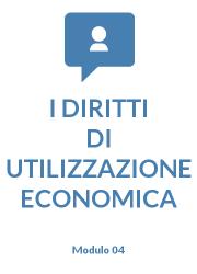 I diritti di utilizzazione economica modulo 04