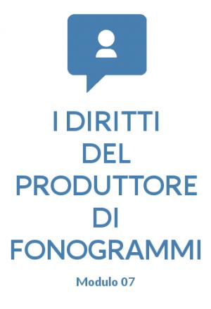 I diritti del produttore di fonogrammi modulo 07
