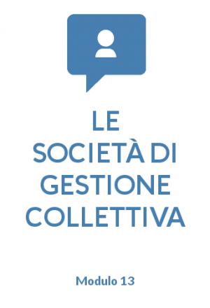 Le società di gestione collettiva modulo 13